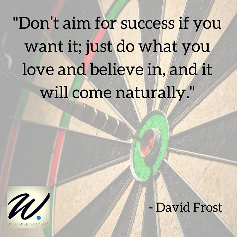 Do What You Love and Success Will Come Naturally